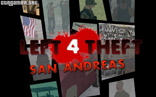 Left 4 Theft: San Andreas