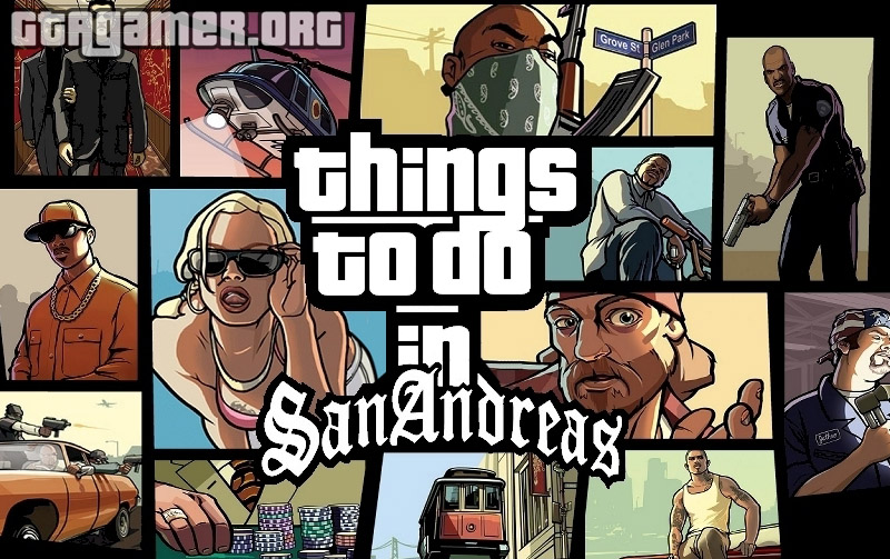 Things To Do In San Andreas